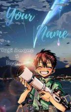 || Your Name || Yugi Amane x Reader by Bat_Noir
