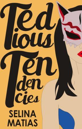 Tedious Tendencies (TaposNa) by SelinaMatias