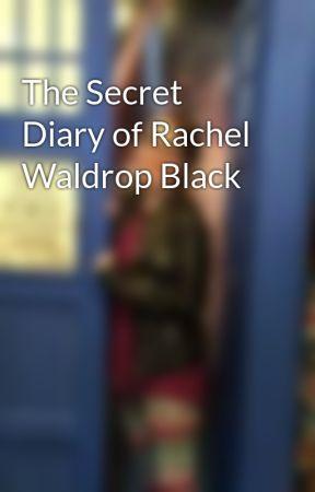 The Secret Diary of Rachel Waldrop Black  by Pendragoner