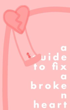 a guide on how to fix a broken heart by langit-lupa