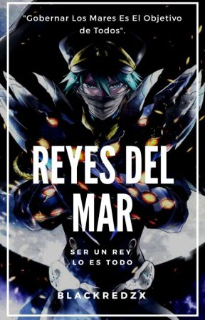 Reyes Del Mar by BlackRedZX