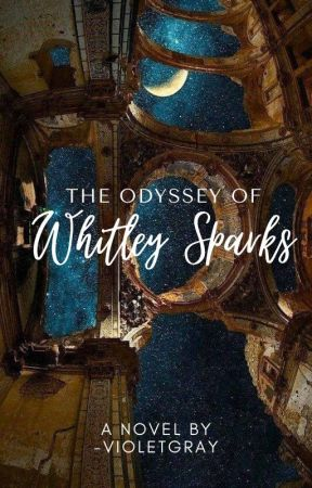 The Odyssey of Whitley Sparks by notcarriebradshaw