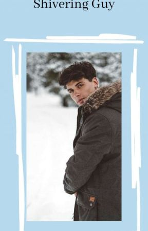 Shivering Guy by -MoonKissedQxeen-