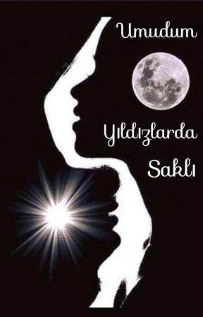 UMUDUM YILDIZLARDA SAKLI by Mellifuluous