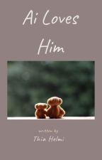 Ai Loves Him by thiahelmi