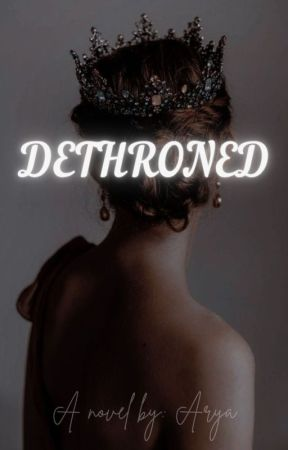 DETHRONED  Coming soon by FatelDestiny1407