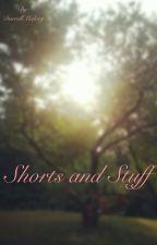 Shorts and Stuff by DarrellMalory