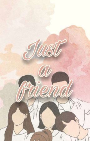 Just a Friend (On-Going) by 2Tarts