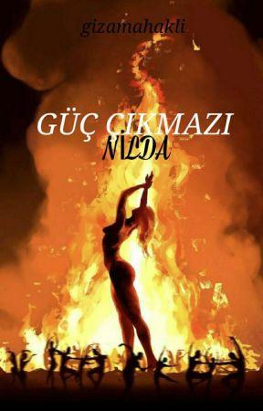 """GÜÇ ÇIKMAZI """"NİLDA"""" by helininlideri"""