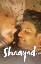 Shaayad...  by ManviGupta512