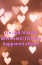 Liv and Maddie Afterward! (What happened after?) by Hinoraaa