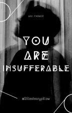 Insufferable: Kai Parker (Book 1) by stilestearypillow