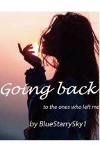 Going back by BlueStarrySky1