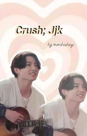 Crush; Jjk by mochahey-