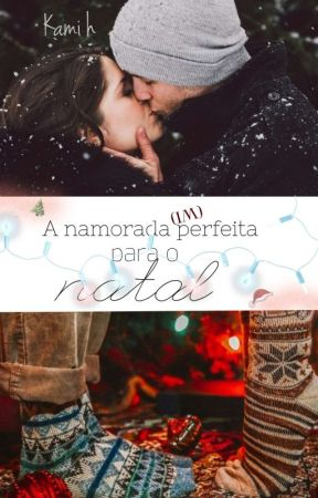 A namorada (im) perfeita para o natal  by AutoraaK