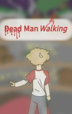 Dead Man Walking by KayAnimates1
