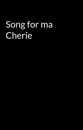 Song for ma Cherie by carniebratjas1