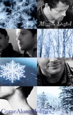 Mission Destiel (Destiel!Frozen AU) by ComeAlongHolmes_