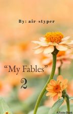 """My Fables"" 2: Second Fable Book (ONGOING) by air-styper"