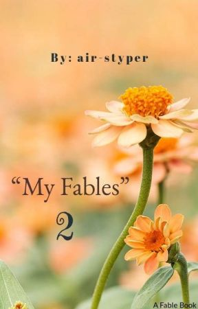 """""""My Fables"""" 2: Second Fable Book (ONGOING) by air-styper"""