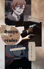 chuuya x reader by akutagawaismyhusband