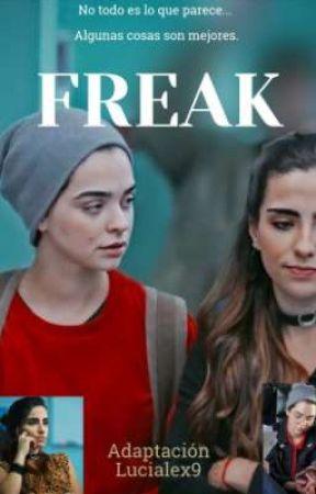FREAK - (Luciale)  by Lucialex9