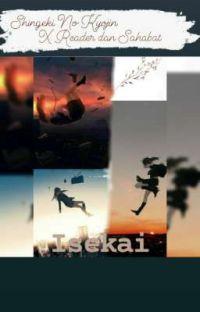 ISEKAI [Shingeki No Kyojin x reader & sahabat] cover