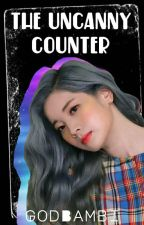 The Uncanny Counter || KPOP GirlGroups FF by GodBambi