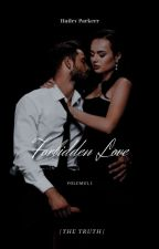 Forbidden love I. The truth by hailey_parkerr