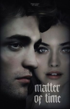 Matter of Time • Edward Cullen    by paulslahote