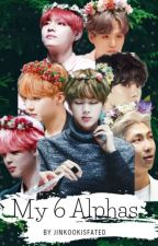 My 6 Alphas ( BTS X Jin) by JinkookIsFated