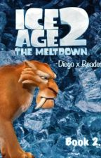 [Ice Age] Diego x Reader Book 2. by _Sids_dandelion_