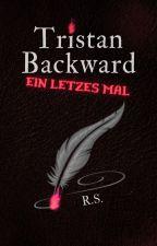 Tristan Backward: Einmal mehr von StrandedKnight