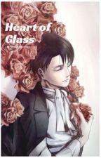 (Levi x reader) Heart of Glass by AaliyahAckerman