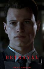 Betrayal | Connor X Male Reader by REMOTHERED