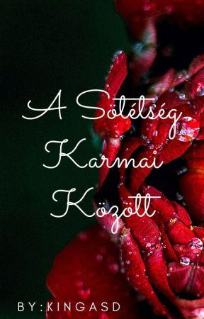 A Sötétség Karma Között by KingaSuta6