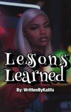 Lessons Learned by WrittenByKalifa