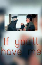 If you'll have me by Kyo_j_readz
