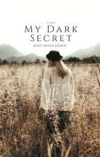 The Dark Secret: Aurora Walker (New Edition) by trippshwty