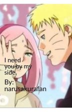 I need you by my side by narusakurafan