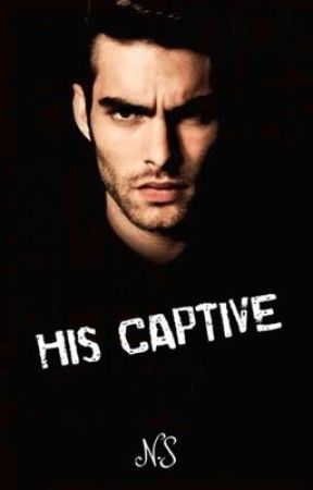 HIS CAPTIVE  by honeeylovee