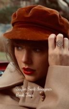 Taylor Swift Imagines - Book Four (gxg) by gayforddlovato