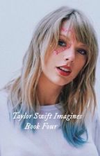 Taylor Swift Imagines Book Four (gxg) by gayforddlovato