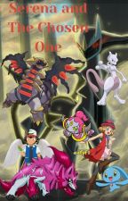 Serena, and The Chosen One {An Amourshipping Story} by Crossmaster72