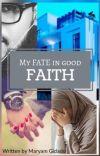 My Fate In Good Faith. cover