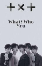 What? Who You? by YunhoNishinoya