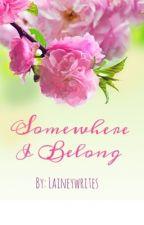 Somewhere I Belong by LaineyWrites