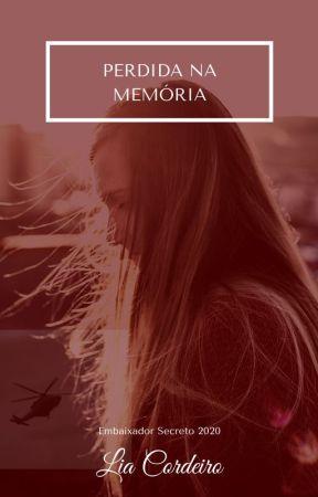 PERDIDA NA MEMÓRIA | Embaixador Secreto 2020 by LiaCordeiro