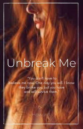 Unbreak Me (rewritten) by Howard774