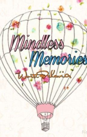 Mindless Memories by WorstBehavi0r